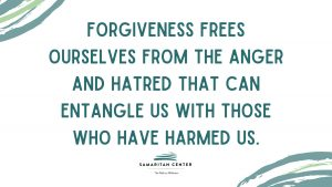 Forgiveness frees ourselves